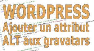 WordPress : intégrer un attribut ALT aux images de Gravatar